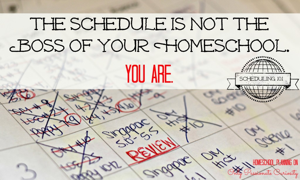 Homeschool Scheduling- The Schedule is not the boss