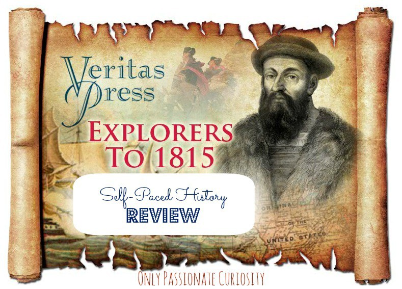 Only Passionate Curiosity Review of Veritas Press Self Paced History