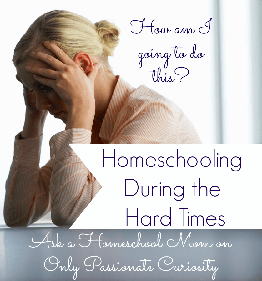 How are you supposed to homeschool during the hard times