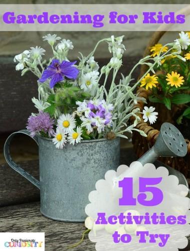 15 gardening activities for kids