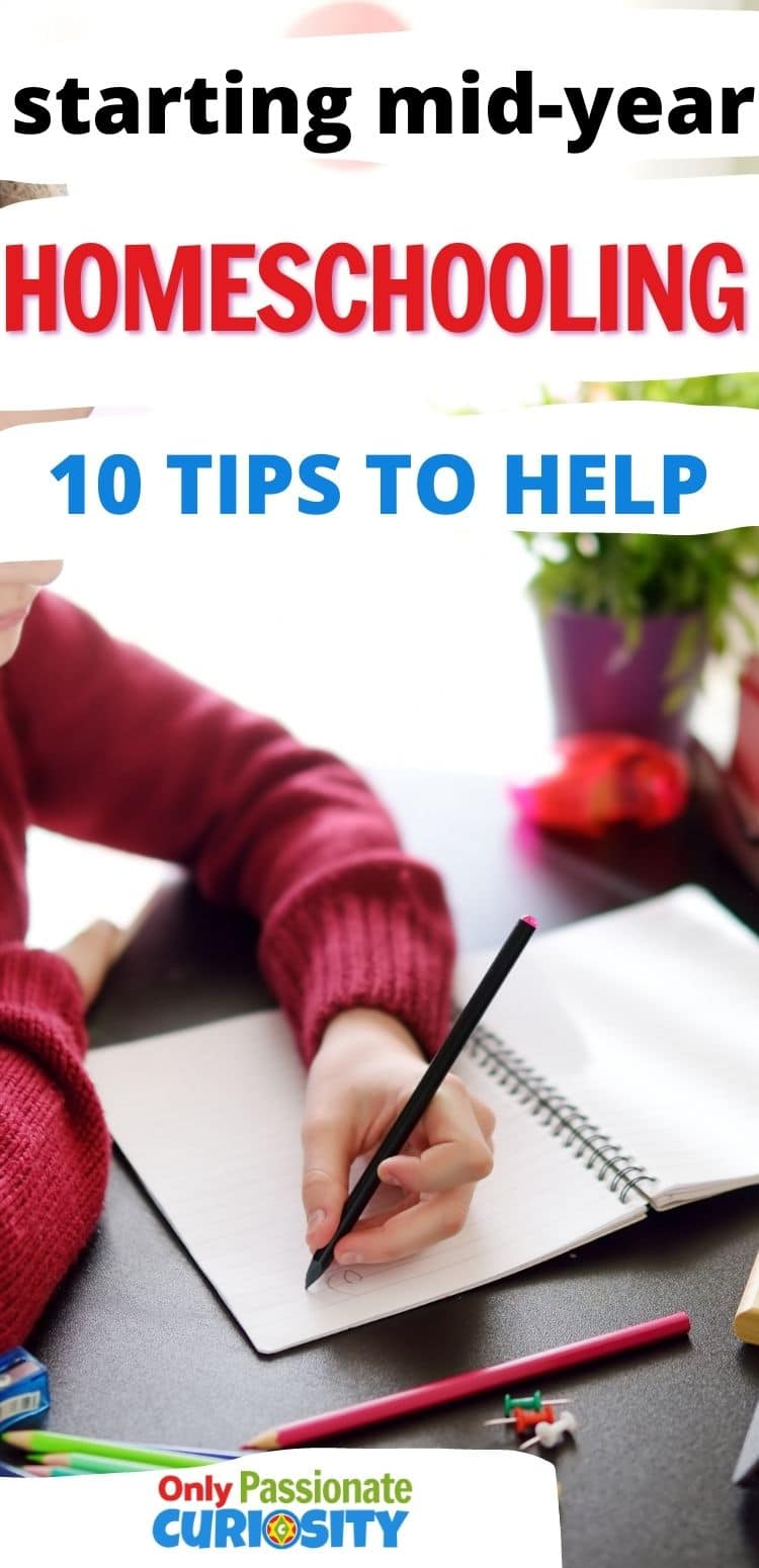 Are you considering pulling your child out of public school to begin homeschooling mid-school year? Here are 10 tips to help you start homeschooling in the middle of the school year. #Homeschool