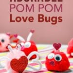 adorable pom pom love bugs for Valentine's Day