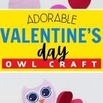 This adorable and simple Valentine's Day Owl is a fun craft to make with your kids and is a great decoration or extra special valentine!