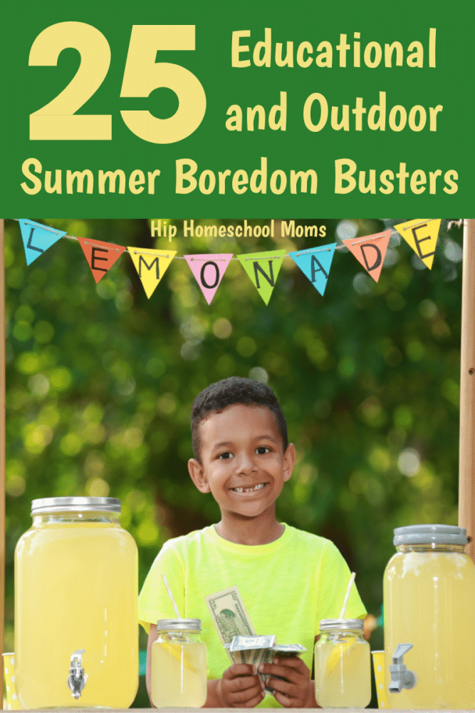 Hip Homeschool Moms Educational and Outdoor Summer Boredom Busters
